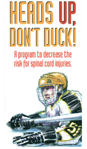 Heads Up, Don't Duck! A program to decrease the risk for spinal cord injuries.